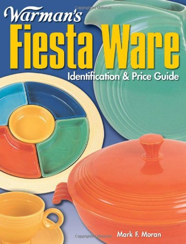 9780873497510: Warman's Fiesta Ware: Identification & Price Guide