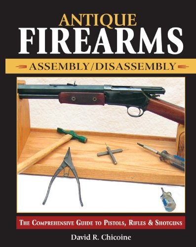 9780873497671: Antique Firearms Assembly/Disassembly: The comprehensive guide to pistols, rifles & shotguns