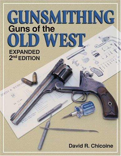 Gunsmithing - Guns of the Old West (Gunsmithing): Chicoine, David