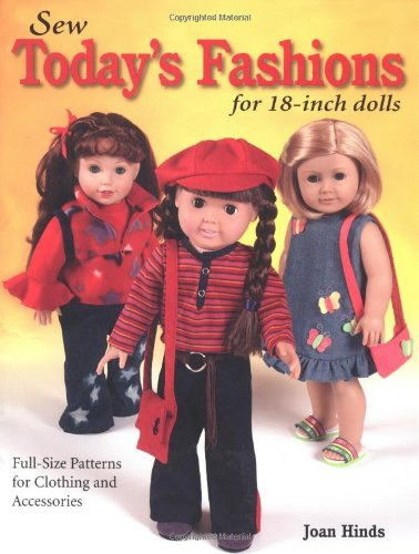 9780873497725: Sew Today's Fashions for 18-Inch Dolls: Full-Size Patterns for Clothing and Accessories