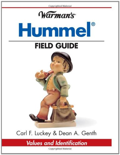 Warman's Hummel Field Guide: Values and Identification (Warman's Field Guides) (9780873497787) by Carl F. Luckey; Dean A. Genth; Maria Innocentia Hummel