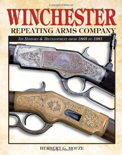 9780873497862: Winchester Repeating Arms Company: Its History & Development from 1865 to 1981