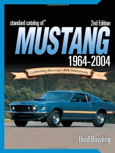 9780873497886: Standard Catalog Of Mustang 1964-2004: Celebrating Mustang's 40th Anniversary