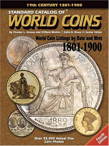 9780873497985: Standard Catalog Of World Coins: 1801-1900 (Standard Catalog of World Coins 19th Century Edition 1801-1900)