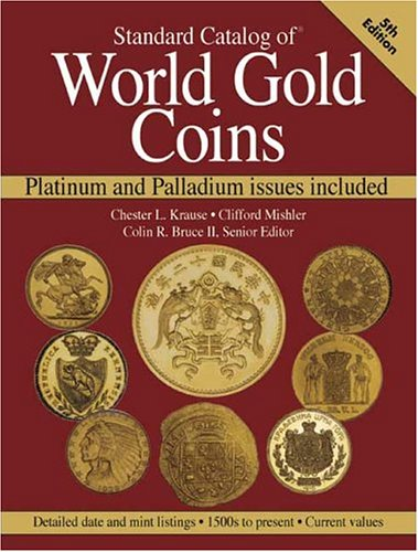 9780873497992: Standard Catalog Of World Gold Coins: Platinum and Palladium issues included