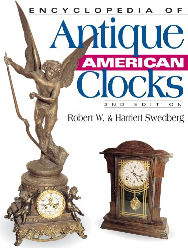 9780873498074: Encyclopedia of Antique American Clocks, Second Edition