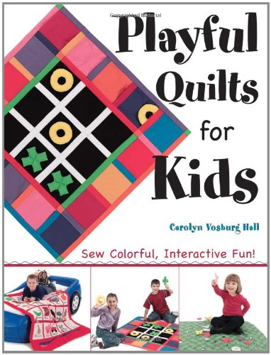 9780873498098: Playful Quilts for Kids: Sew Colorful Interactive Fun!