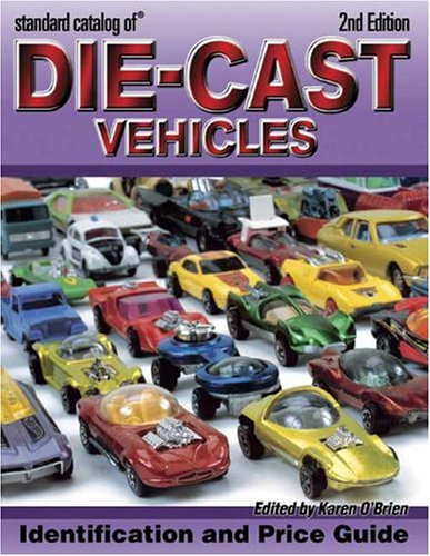 9780873498210: Standard Catalog Of Die-Cast Vehicles: Identification And Values, Revised Edition (Standard Catalog of Die-Cast Vehicles)