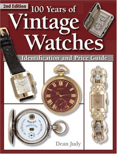 9780873498272: 100 Years of Vintage Watches: Identification and Price Guide, 2nd Edition