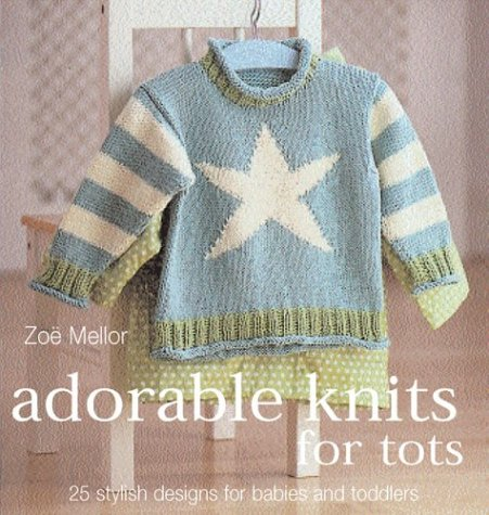 9780873498524: Adorable Knits for Tots: 25 Stylish Designs for Babies and Toddlers
