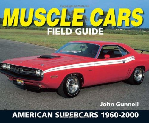 9780873498692: Muscle Cars Field Guide: American Supercars 1960-2000 (Warman's Field Guide)