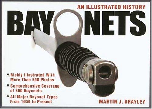 9780873498708: Bayonets - An Illustrated History