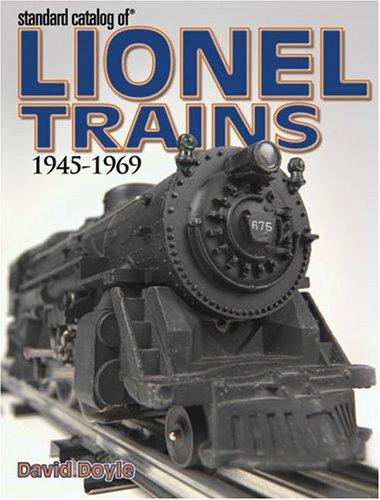 Standard Catalog Of Lionel Trains: 1945-1969: David Doyle