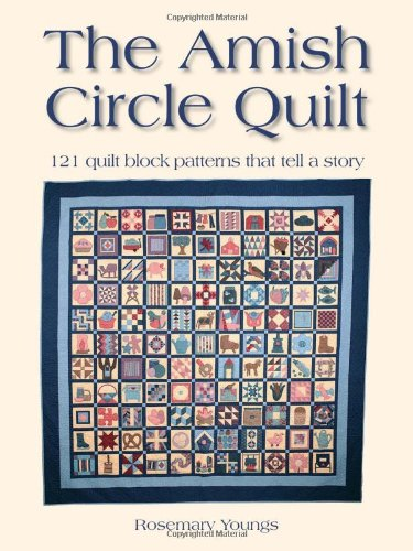 9780873498913: The Amish Circle Quilt: 121 Quilt Block Patterns That Tell A Story