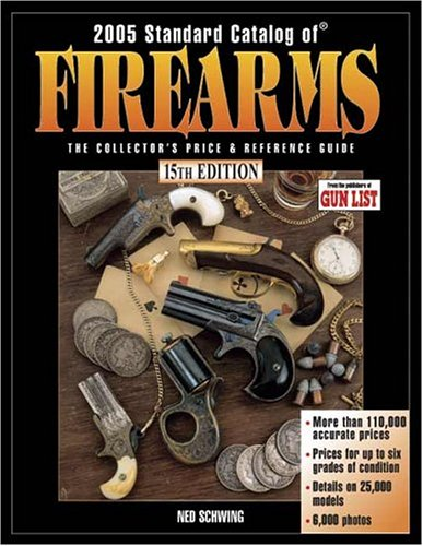 Standard Catalog Of Firearms, 15th Edition (Standard Catalog of Firearms) (087349900X) by Ned Schwing