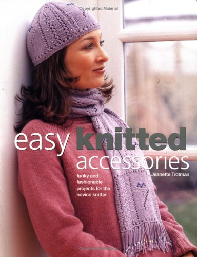 9780873499040: Easy Knitted Accessories: Funky And Fashionable Projects For The Novice Knitter