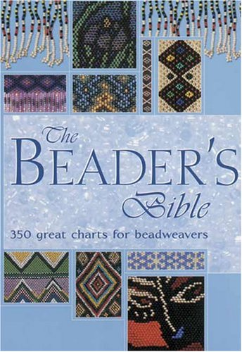 The Beader's Bible: Over 300 Great Charts: Crouchley, Claire