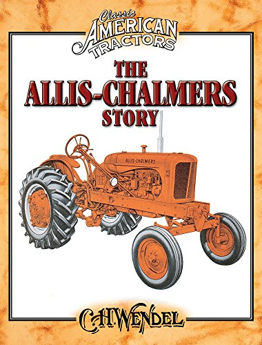 9780873499279: The Allis-Chalmers Story: Classic American Tractors
