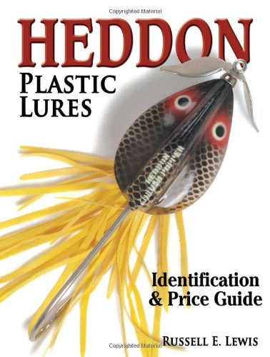 Heddon Plastic Lures: Identification & Price Guide: Lewis, Russell