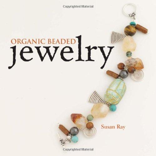 Organic Beaded Jewelry: Ray, Susan