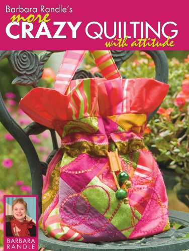 9780873499750: Barbara Randle's More Crazy Quilting with Attitude
