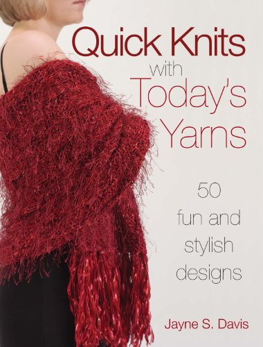 9780873499941: Quick Knits With Today's Yarns: 50 Fun and Stylish Designs