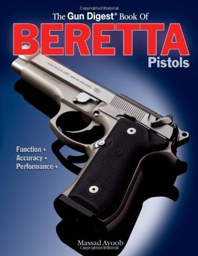 9780873499989: The Gun Digest Book of Beretta Pistols: Function, Accuracy, Performance