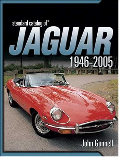 Jaguar: The Ultimate Guide--Everything You Need to Know About Every Jaguar Ever Built (9780873499996) by John Gunnell