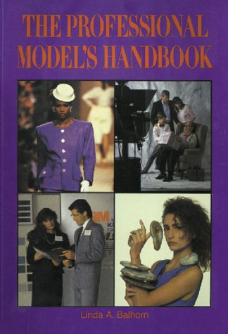 The Professional Model's Handbook : A Comprehensive: Bobbi Ray Madry,