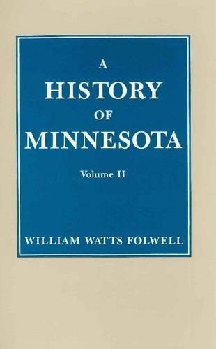 9780873510011: History of Minnesota, Vol. 2