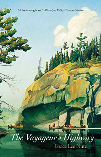 9780873510066: The Voyageur's Highway: Minnesota's Border Lake Land