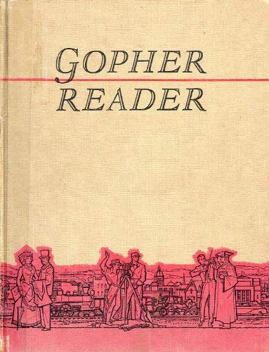 Gopher Reader: Minnesota's Story in Words and Pictures - Selections from the Gopher Historian