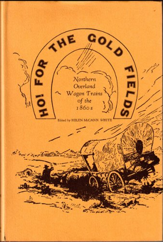 9780873510301: Ho! For the Gold Fields: Northern Overland Wagon Trains of the 1860's