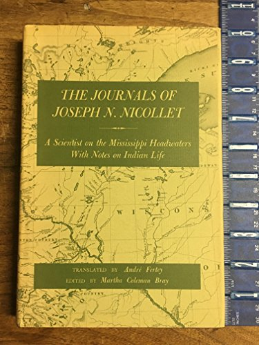 9780873510622: The Journals of Joseph N. Nicollet: A Scientist on the Mississippi Headwaters With Notes on Indian Life, 1836-37