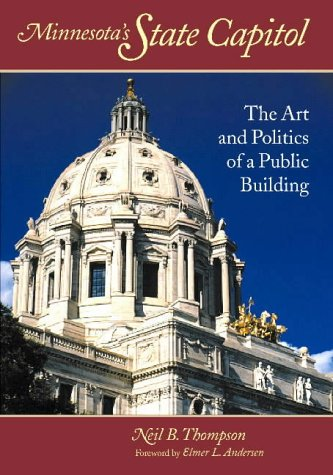 9780873510851: Minnesota's State Capitol: The Art and Politics of a Public Building (Minnesota Historic Sites Pamphlet Series,)
