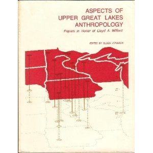Aspects of Upper Great Lakes anthropology : papers in honor of Lloyd A. Wilford