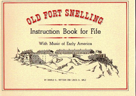 Old Fort Snelling (Minnesota Historic Sites Pamphlet: Mattson, Donald E.,