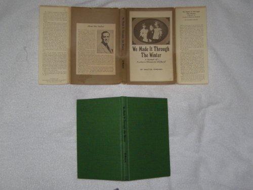 9780873510929: We Made It Through the Winter: A Memoir of Northern Minnesota Boyhood (Publications of the Minnesota Historical Society)