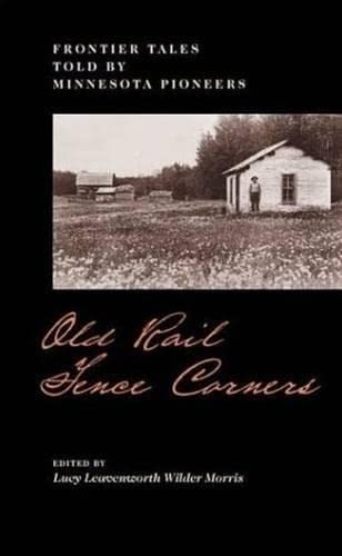Old Rail Fence Corners : Frontier Tales: Lucy Leavenworth Wilder