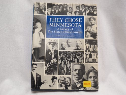 9780873511551: They Chose Minnesota: A Survey of the State's Ethnic Groups (Publications of the Minnesota Historical Society)