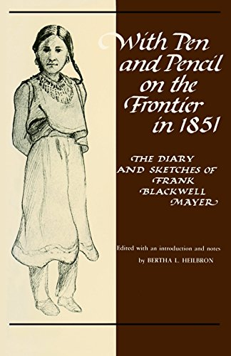 9780873511957: With Pen and Pencil on the Frontier in 1851: The Diary and Sketches of Frank Blackwell Mayer (Borealis Books)
