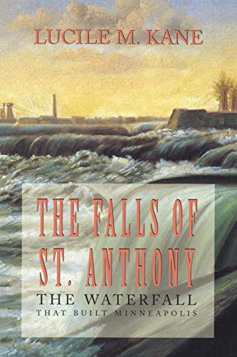 9780873512053: The Falls of st Anthony: The Waterfall That Built Minneapolis