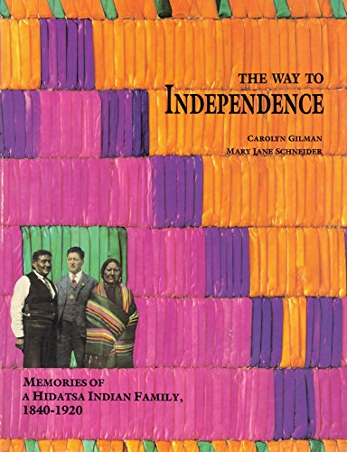 9780873512091: The Way to Independence: Memories of a Hidatsa Indian Family, 1840-1920 (Publications of the Minnesota Historical Society)