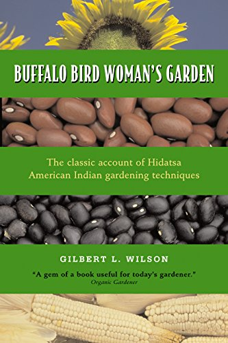Buffalo Bird Womans Garden: Agriculture of the: Wilson, Gilbert