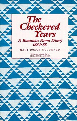 9780873512374: The Checkered Years: A Bonanza Farm Diary, 1884-88 (Borealis Books)