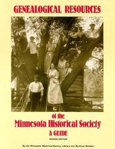 9780873512404: Genealogical Resources of the Minnesota Historical Society: A Guide