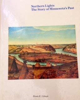Northern Lights : The Story of Minnesota's: Gilman, Rhoda R.