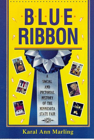 9780873512527: Blue Ribbon: A Social And Pictorial History Of The Minnesota State Fair