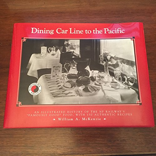 9780873512534: Dining Car Line to the Pacific: An Illustrated History of the Np Railway's