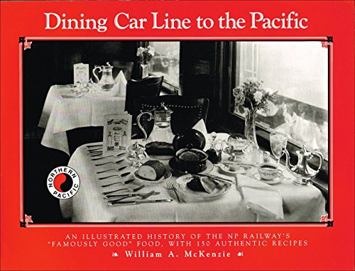 9780873512541: Dining Car Line to the Pacific: Illustrated History of the NP Railway's